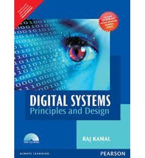 Digital Systems : Principles and Design (For Anna University)   Raj Kamal