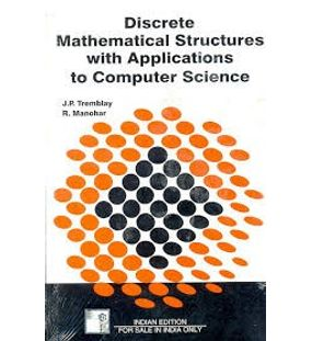 DISCRETE MATHEMATICAL STRUCTURES WITH APPLICATIONS TO COMPUTER SCIENCE | J.P TREMBLAY , R.MANOHAR