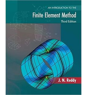 An Introduction To The Finite Element Method | J.N.Reddy