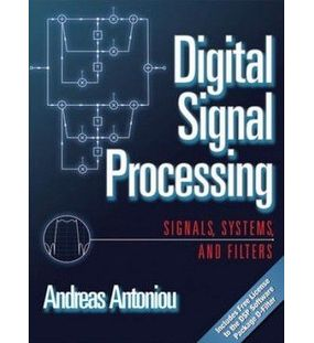 Digital Signal Processing: Signals Systems and Filters | Andreas Antoniou