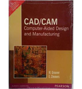 CAD/CAM: Computer Aided Designing and Manufacturing   M. Groover , E. Zimmers