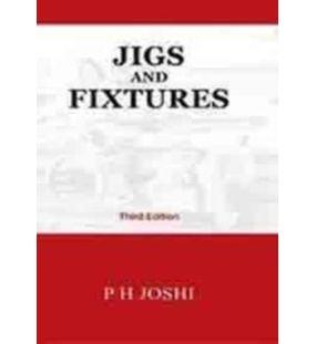 Jigs and FIxtures | P. H. Joshi