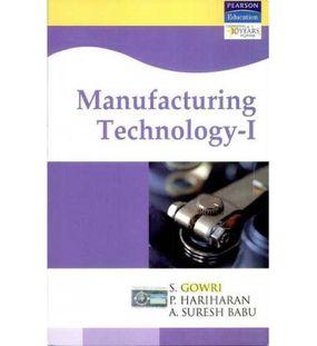 Manufacturing Technology I   S.Gowri,A.Suresh Babu,P.Hariharan