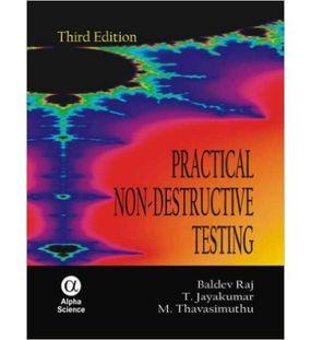 Practical non destructive testing | Baldev Raj,T.Jayakumar,M.Thavasimuthu | 3rd Edition