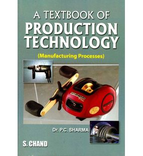 Textbook of Production Technology | P C Sharma