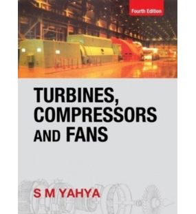 Turbines Compressors and Fans | S M Yahya