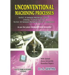 Unconventional Machining Process | Dr.S.Senthil