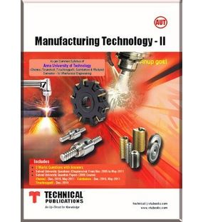 Manufacturing Technology 2 | Anup Goel
