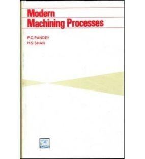 Modern Machining Processes | H. S. Shan , P. C. Pandey | 1st Edition