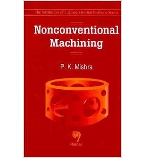 Non conventional Machining | P K Mishra