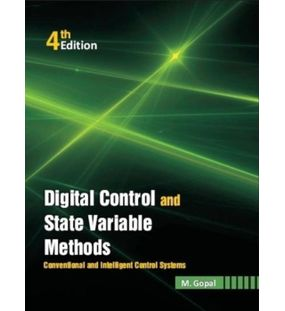 Digital Control and State Variable Methods | M Gopal | 4th Edition