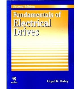 Fundamentals of Electrical Drives | Gopal K Dubey