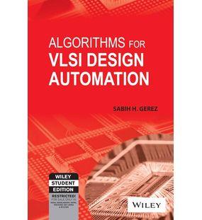 Algorithms for VLSI Design Automation | Sabih H. Gerez