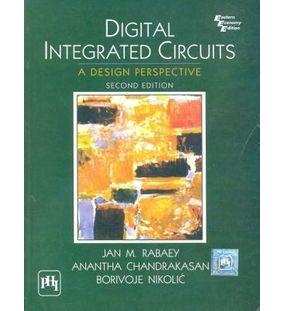 Digital Integrated Circuits | Jan M Rabaey,Anantha Chandrakasan,Borivoje Nikolic | 2nd Edition