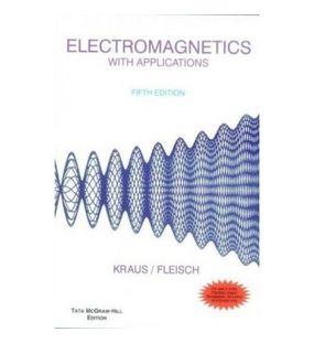 Electromagenetics With Application | John Kraus , Daniel Fleisch