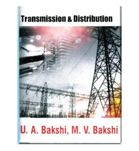 Transmission and Distribution | M.V Bakshi , U.A Bakshi