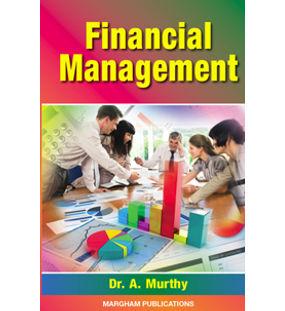 Financial Management ( B.B.A., M.B.A & B.I.S.M.) | A. Murthy