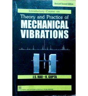 Introductory Course on Theory and Practice of Mechanical Vibrations | J.S.Rao, K.Gupta