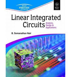 Linear Integrated Circuits Analysis Design & Applications | B. Somanathan Nair