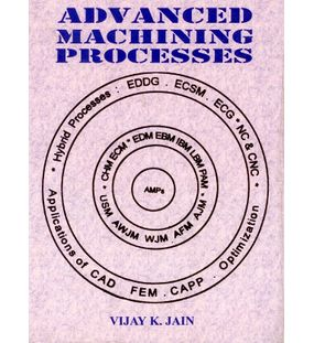 Advanced Machining Processes | Vijay K.Jain