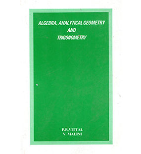 Algebra, Analytical Geometry & Trignometry