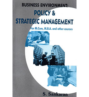 Business Environment : Policy & Strategic Management