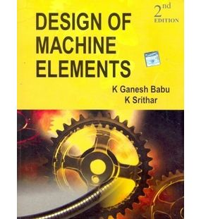 Design of Machine Elements   K. Ganesh babu , K. Srithar