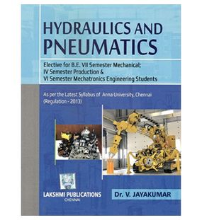 Hydraulics And Pneumatics | Dr.V.Jayakumar