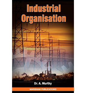 Industrial Organisation | Dr. A. Murthy