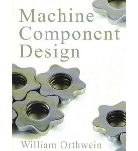 Machine Component Design | William Orthwein