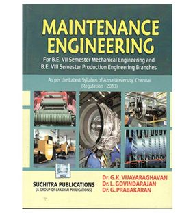 Maintenance Engineering | G.K.Vijayaraghavan, L.Govindarajan, G.Prabha