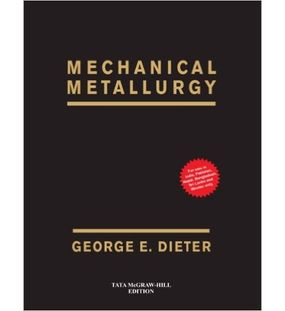 Mechanical Metallurgy | Dieter