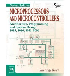Microprocessors And Microcontrollers : Architecture, Programming and System Design 8085, 8086, 8051, 8096 | Krishna Kant