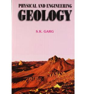 Physical and Engineering Geology | S. K. Garg