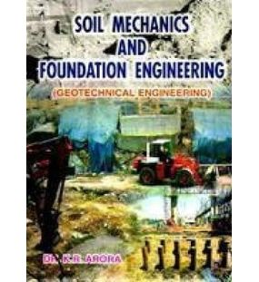 Soil Mechanics and Foundation Engineering (Geotechnical Engineering)