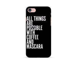 BNW Coffee and Mascara Phone Case