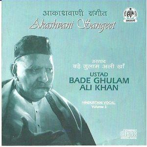 Bade Ghulam Ali Khan Vol 3