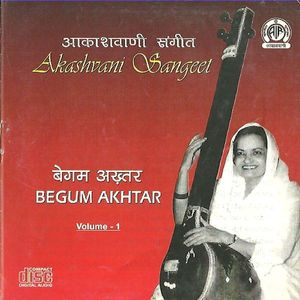 Begum Akhtar  Vol 1