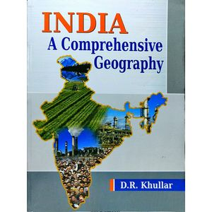 India A Comprehensive Geography By D R Khullar-(English)