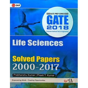 Gate 2018 Paper Life Science (Solved Papers 2000-2017) By Er Prabhanshu Kumar, Er Preeti T Kumar-(English)
