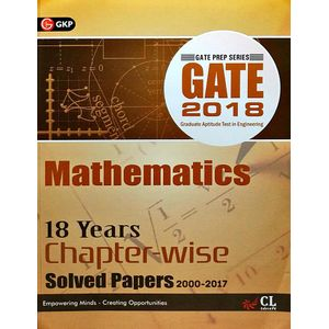 Gate 18 Years Chapter Wise Solved Papers Mathematics (2000-2017) By Editorial Team-(English)