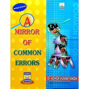 A Mirror Of Common Errors By Dr Ashok Kumar Singh-(Anglo-Hindi)