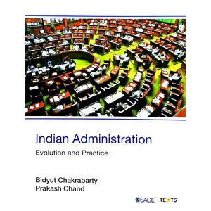 Indian Administration Evolution And Practice By Bidyut Chakrabarty, Prakash Chand-(English)