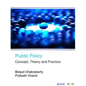 Public Policy Concept, Theory And Practice By Bidyut Chakrabarty, Prakash Chand-(English)