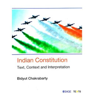 Indian Constitution Text, Context And Interpretation By Bidyut Chakrabarty-(English)