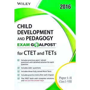 Wiley'S Child Development And Pedagogy Exam Goalpost For Ctet And Tets Paper 1,2 Class 1 To 8 By Editorial Team-(English)