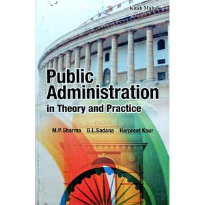 Public Administration In Theory And Practice By M P Sharma, B L Sadana, Harpeet Kaur-(English)