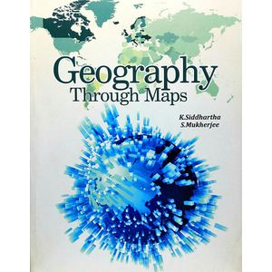 Geography Through Maps By K Siddhartha, S Mukherjee-(English)