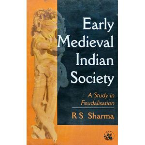 Early Medieval Indian Society By R S Sharma-(English)