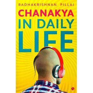 Chanakya In Daily Life By Radhakrishnan Pillai-(English)